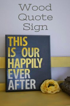 Wood Quote Sign - she makes this look easy. :)