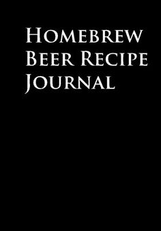 Homebrew Beer Recipe Journal by Eric Braun perfect gift for the homebrewer in your life