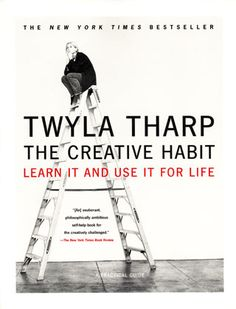 Twyla Tharp 'The Creative Habit'.