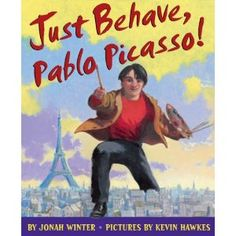 Just Behave, Pablo Picasso! (Hardcover)  http://www.picter.org/?p=0545132916
