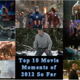 The Top 10 Movie Moments Of 2012 So Far