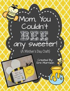 Mom, You Couldn't BEE Any Sweeter!- an easy and adorable Mother's Day craft