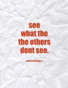Google Image Result for http://3.bp.blogspot.com/-G8k1isdvbMI/T5Wzp5oGpSI/AAAAAAAAKtE/FBjGVa60GuY/s1600/Creativity-quotes5.jpg