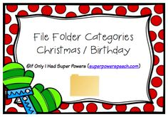File Folder Categories: Christmas/Birthday  - pinned by @PediaStaff – Please Visit  ht.ly/63sNt for all our pediatric therapy pins
