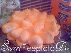 Sweet Peeptato Pie!    Top a Sweet Potato Pie with Peeps for the last 5 minutes in the oven..Mmm!  :)