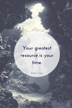 Isn't that the truth!? What do you believe your greatest resource to be?