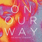 #theroyalconcept #alternative #music #onourway