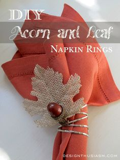 DIY Acorn & Leaf Napkin Rings   Designthusiasm.com #DIY #FallDecor #napkinrings