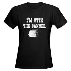 """T-shirt  """"I'm with the banned."""""""
