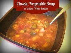 Willow White Studios: Classic Vegetable Soup