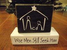 'Wise men still seek Him' blocks; could do this on the $1 Store white plates with a black Sharpie marker.  Bake in the oven, 350° for 30 minutes to make permanent...