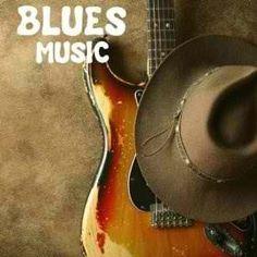 Blues music...Enough Said...