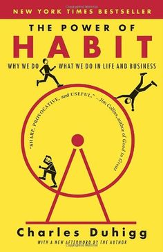 The Power of Habit: Why We Do What We Do in Life and Business by Charles Duhigg purchased on demand.