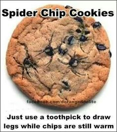 Spider chip cookies - just use a toothpick to draw legs while chips are still warm.