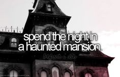 spend the night in a haunted mansion