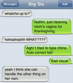 The Best iPhone Auto-Correct Fails: http://runt-of-the-web.com/post/4284082998/the-12-funniest-iphone-auto-correct-fails