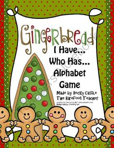 Gingerbread Man I Have...Who Has...Alphabet Game Cards - 27 cards total from The Barefoot Teacher on TeachersNotebook.com (27 pages)  - Gingerbread, gingerbread man, alphabet, I Have Who Has, letters,