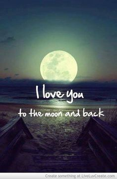 the moon loved the sun, you are my moon and stars, show love quotes, galaxy quotes, i love you daddy quotes, love and time quotes, love pictures heart, love quotes to the moon, great sayings and quotes