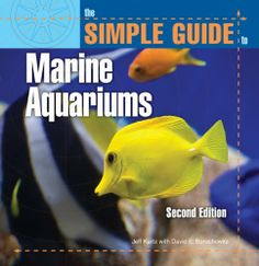 Simple Guide Marine Aquariums (Simple Guide to...) by Jeff Kurtz. $9.39. 255 pages. Publisher: TFH Publications, Inc.; 2 edition (May 1, 2009)