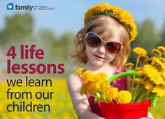 FamilyShare.com | 4 life lessons we learn from our children