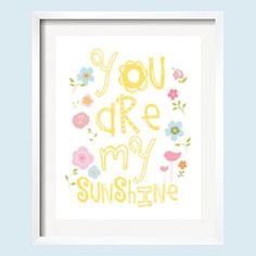 You Are My Sunshine  Whimsical Art Print  in yellow, pink, blue and green 11x14 in. $22.00, via Etsy.