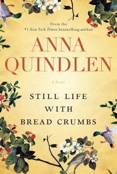 Still Life with Bread Crumbs: A Novel by Anna Quindlen, http://www.amazon.com/dp/B00EBRUAYE/ref=cm_sw_r_pi_dp_rjzktb1RP0G8A