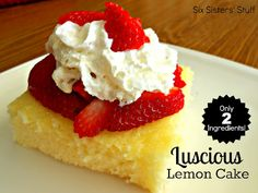 2 Ingredient Luscious Lemon Cake on SixSistersStuff.com