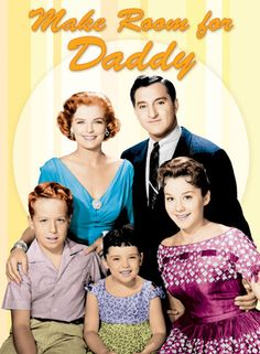 Make Room For Daddy...i loved danny thomas...and little Rusty was a hoot!