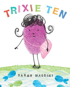 Trixie Ten by Sarah Massini, counting book