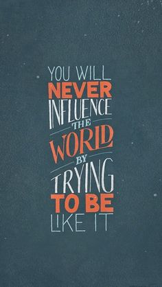 you will never influence