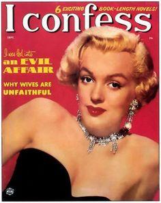 I confess - September 1952, USA magazine.  Cover girl, Marilyn Monroe <3