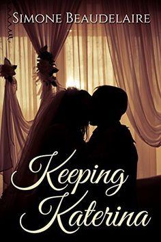 Keeping Katerina (The Victorians Book 1), http://www.amazon.com/dp/B00D1FTFAC/ref=cm_sw_r_pi_awdm_wzXeub18WN0H7