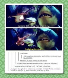 They think they own everything… (Finding Nemo)