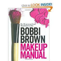 Bobbi Brown Makeup Manual: For Everyone from Beginner to Pro $21.12