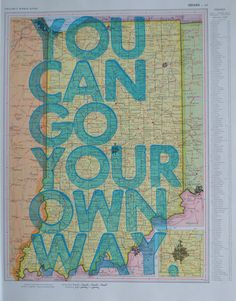 Indiana  / You Can Go Your Own Way/ Letterpress Print on Antique Atlas Page. $40.00, via Etsy.