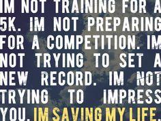 i'm not trying to impress you.  i'm saving my life.