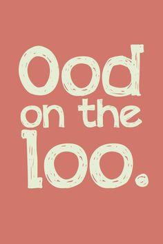 Ood on the loo.