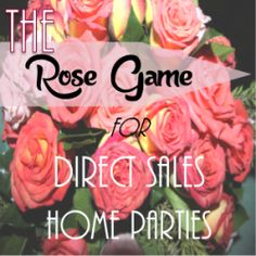 The Rose Game for getting more bookings at direct sales home parties
