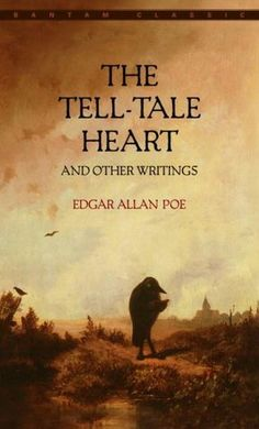 The Tell-Tale Heart And Other Writings by Edgar Allan Poe
