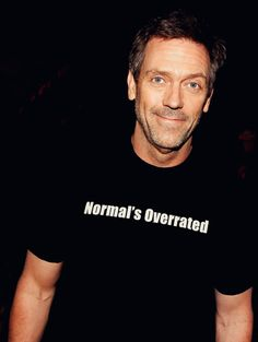 Hugh Laurie's shirt says it all ;)