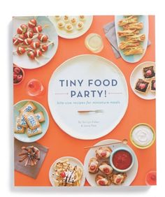 Tiny Food Party cookbook. @allisonanders are those baby poptarts?!?!
