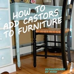 DesignDreams by Anne: How to Add Castors to Furniture
