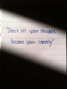 it's not your identity.
