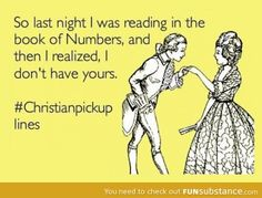 Christian pick up lines hahaha!
