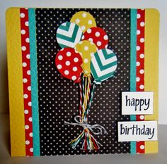 bright and beautiful ... handmde birthday card ... boquet of balloons punched from patterned paper ... baker's strings tied in a bow to anchor .. fun font for the sentiment ... luv it!!