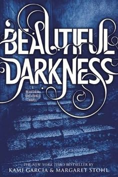 book cover of     Beautiful Darkness   by  Kami Garcia and Margaret Stohl