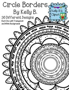 Circle Borders By Kelly B. 30 circle border designs.  Each one with transparent and white background.  $