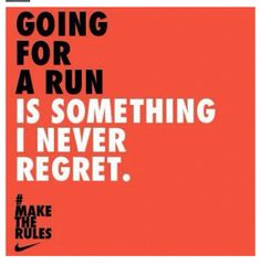Run. No regrets.