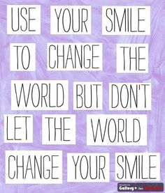 use your smile...
