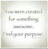 You were created for something awesome!